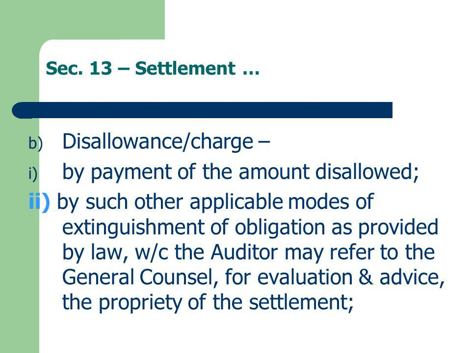 Sec. 13 – Settlement … b) Disallowance/charge – i) by payment of the amount disallowed; ii) by such other applicable modes of extinguishment of obliga