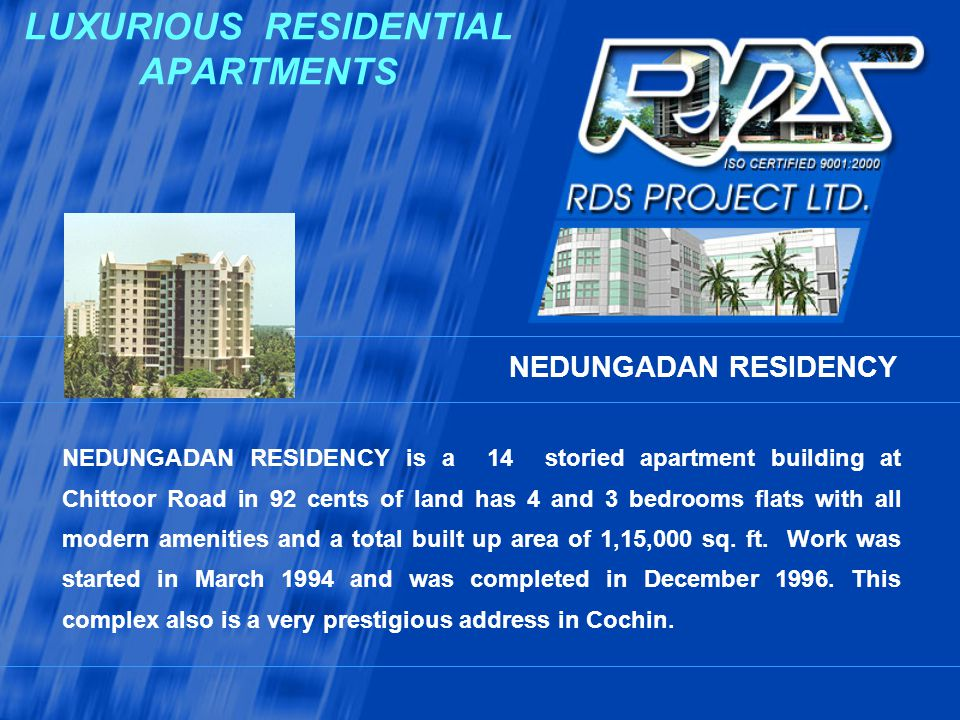 LUXURIOUS RESIDENTIAL APARTMENTS NEDUNGADAN RESIDENCY is a 14 storied apartment building at Chittoor Road in 92 cents of land has 4 and 3 bedrooms fla