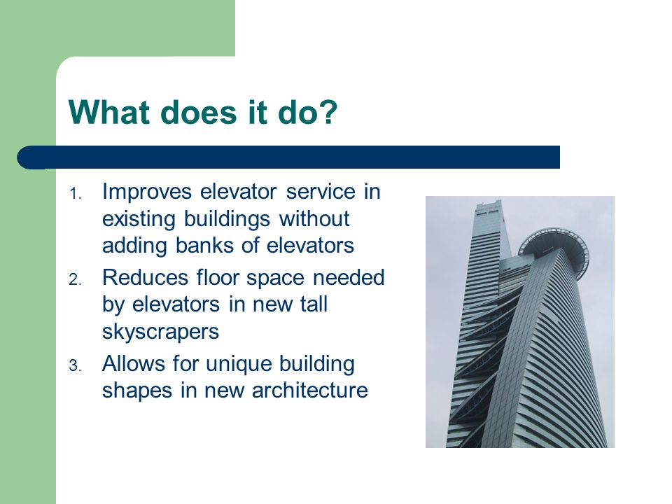 Main issues & obstacles Need to rework the US Elevator Code – Shared by Canada, and now China – Europe, Mid East & India may be easier Build a scaled prototype – Seeing is believing .