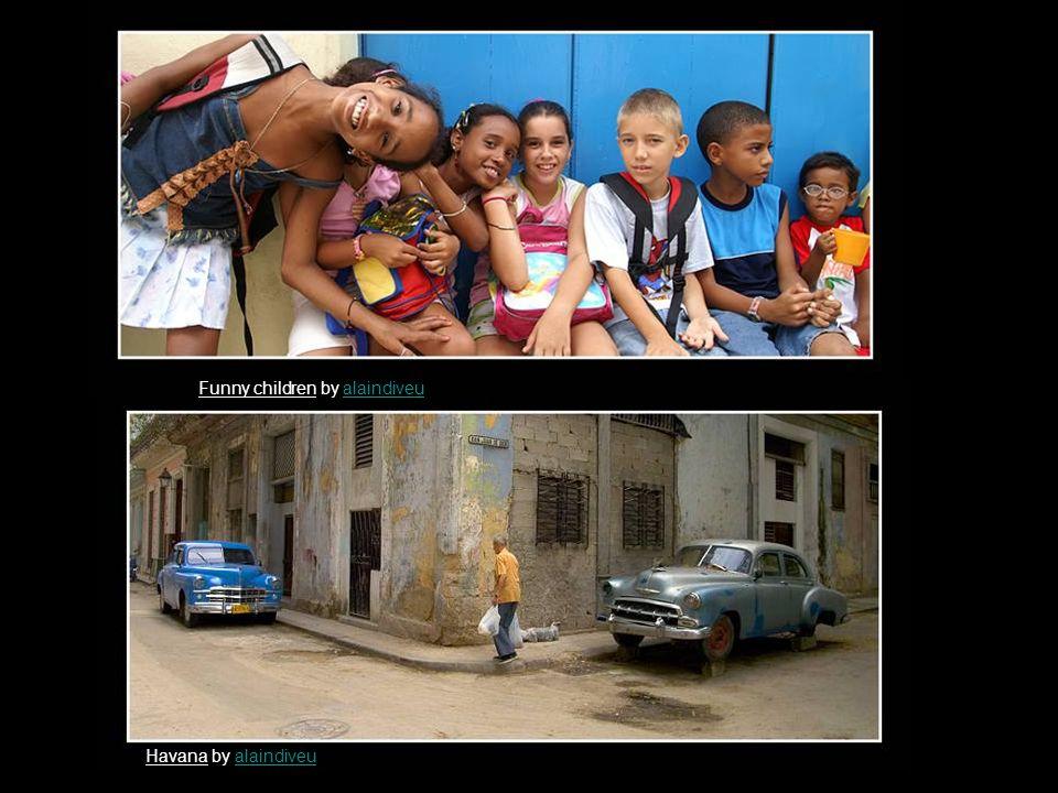 Funny children by alaindiveualaindiveu Havana by alaindiveualaindiveu