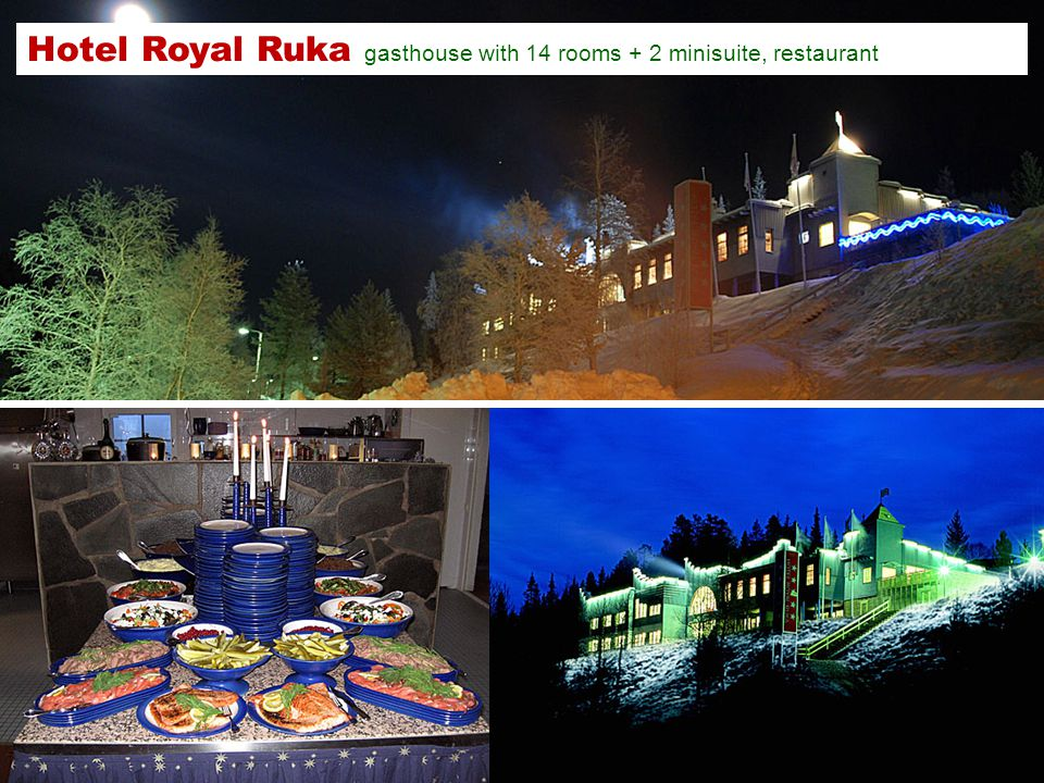 Hotel Royal Ruka gasthouse with 14 rooms + 2 minisuite, restaurant
