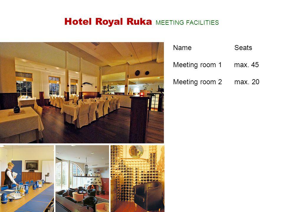 NameSeats Meeting room 1 max. 45 Meeting room 2max. 20 Hotel Royal Ruka MEETING FACILITIES