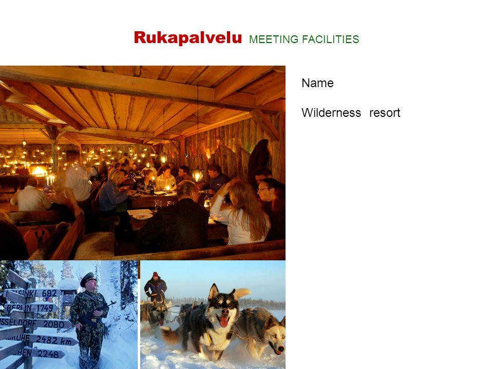 Name Wilderness resort Rukapalvelu MEETING FACILITIES