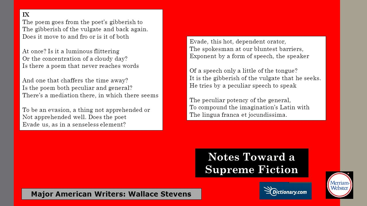 Major American Writers: Wallace Stevens IX The poem goes from the poets gibberish to The gibberish of the vulgate and back again. Does it move to and