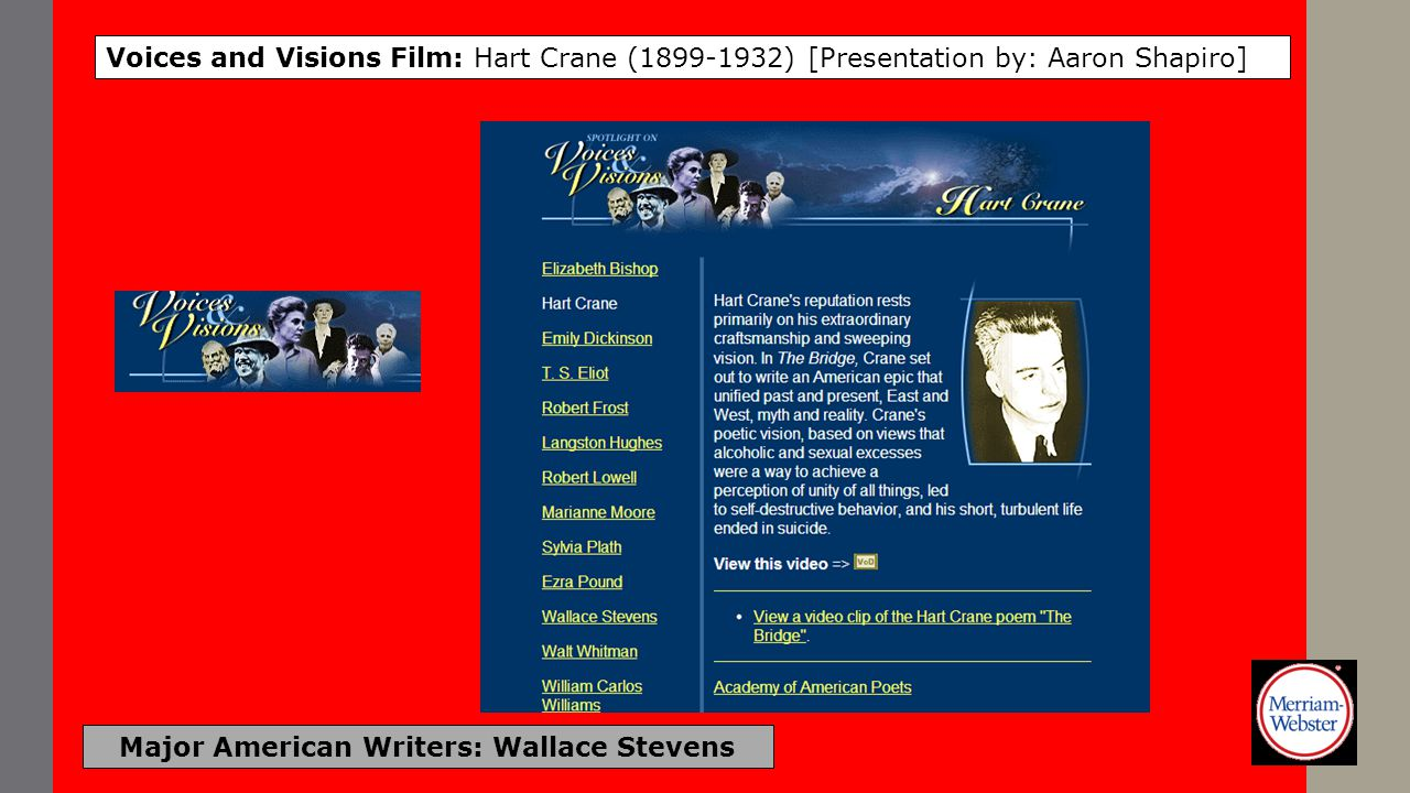 Major American Writers: Wallace Stevens Voices and Visions Film: Hart Crane (1899-1932) [Presentation by: Aaron Shapiro]