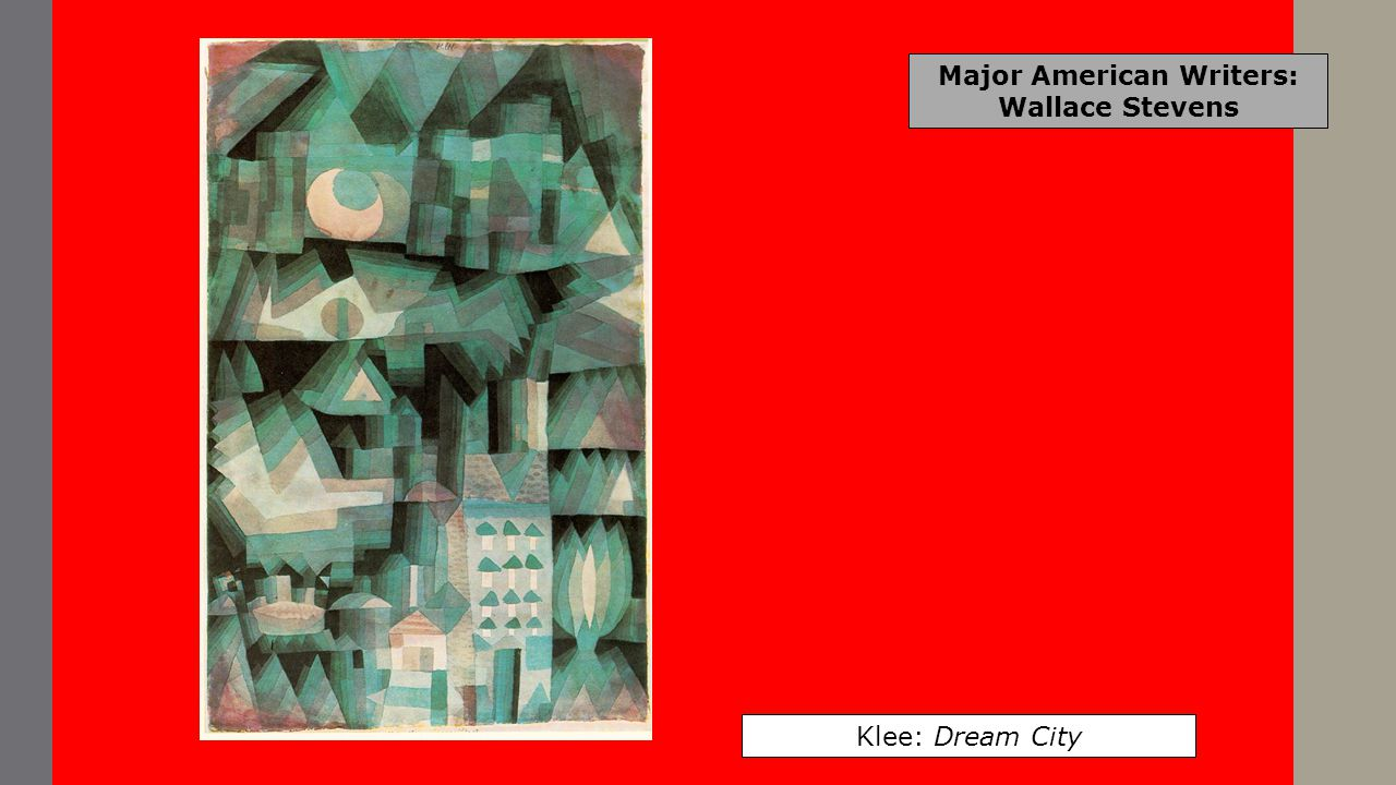 Major American Writers: Wallace Stevens Klee: Dream City