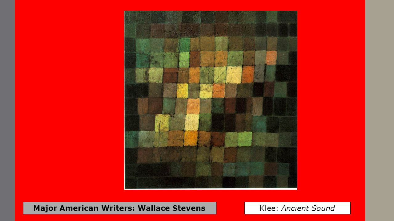 Major American Writers: Wallace Stevens Klee: Ancient Sound