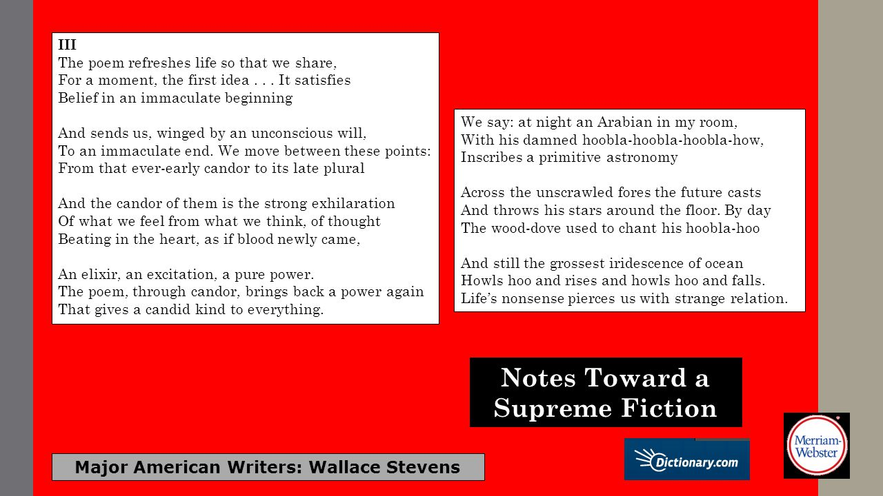 Major American Writers: Wallace Stevens We say: at night an Arabian in my room, With his damned hoobla-hoobla-hoobla-how, Inscribes a primitive astron