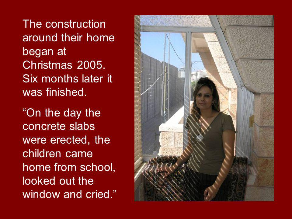 The construction around their home began at Christmas 2005.