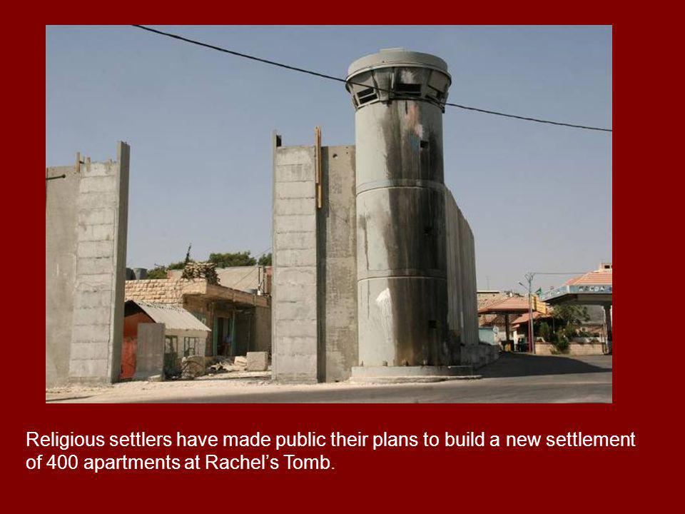 Religious settlers have made public their plans to build a new settlement of 400 apartments at Rachels Tomb.
