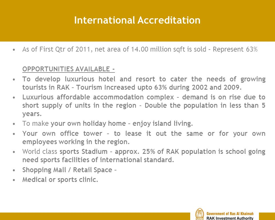 International Accreditation As of First Qtr of 2011, net area of 14.00 million sqft is sold – Represent 63% OPPORTUNITIES AVAILABLE - To develop luxur