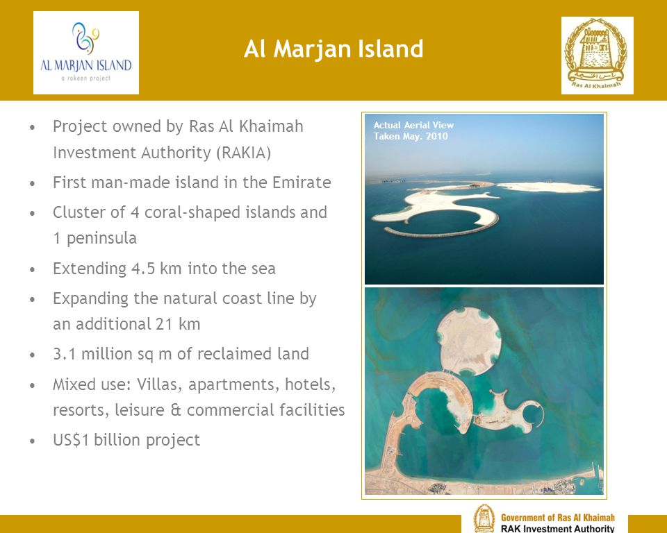 Al Marjan Island Project owned by Ras Al Khaimah Investment Authority (RAKIA) First man-made island in the Emirate Cluster of 4 coral-shaped islands a