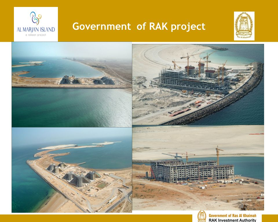 International Accreditation As of First Qtr of 2011, net area of 14.00 million sqft is sold – Represent 63% OPPORTUNITIES AVAILABLE - To develop luxurious hotel and resort to cater the needs of growing tourists in RAK – Tourism Increased upto 63% during 2002 and 2009.