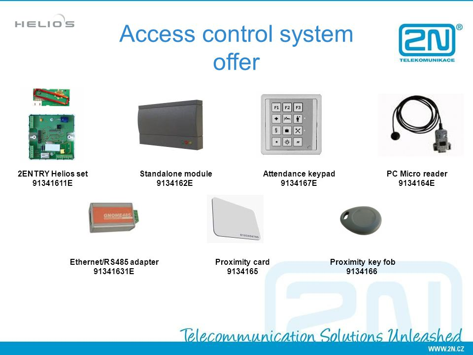 2ENTRY Helios set 91341611E Standalone module 9134162E Attendance keypad 9134167E PC Micro reader 9134164E Ethernet/RS485 adapter 91341631E Proximity