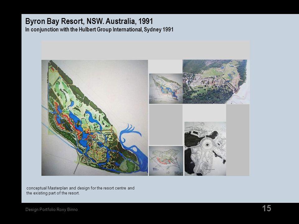 Design Portfolio Roxy Binno 15 Byron Bay Resort, NSW. Australia, 1991 In conjunction with the Hulbert Group International, Sydney 1991 conceptual Mast