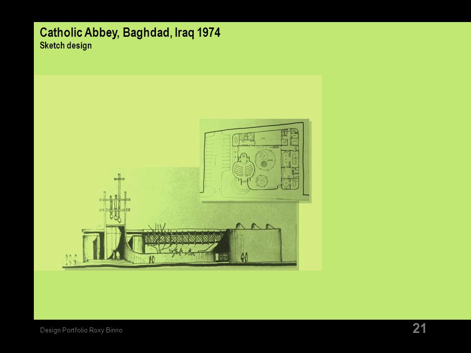 Design Portfolio Roxy Binno 21 Catholic Abbey, Baghdad, Iraq 1974 Sketch design