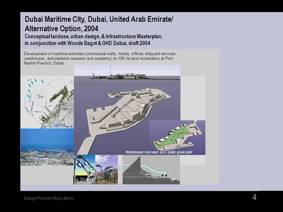 Design Portfolio Roxy Binno 4 Development of maritime activities (commercial malls, hotels, offices, shipyard services, warehouses, and maritime museu