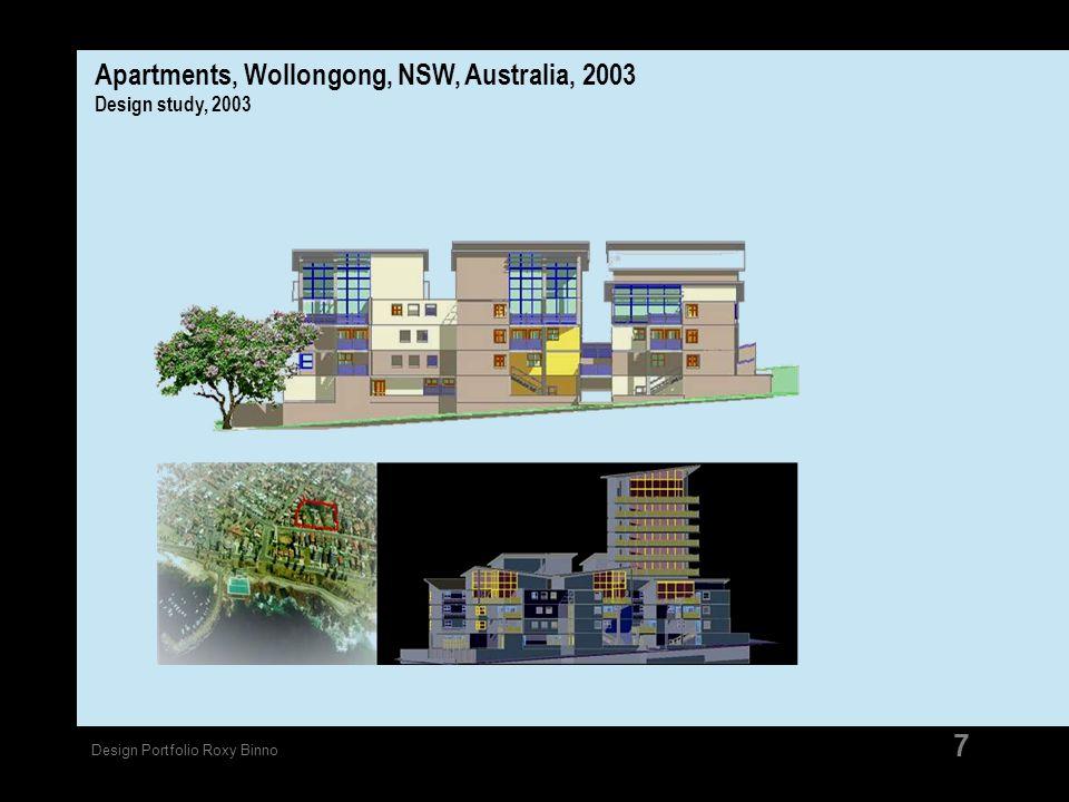 Design Portfolio Roxy Binno 7 Apartments, Wollongong, NSW, Australia, 2003 Design study, 2003