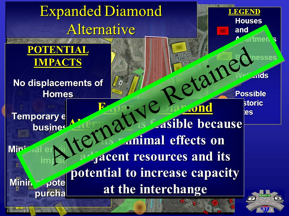 LEGENDHousesandApartmentsBusinessesWetlandsPossibleHistoricSites Expanded Diamond Alternative POTENTIAL IMPACTS No displacements of Homes Temporary ef