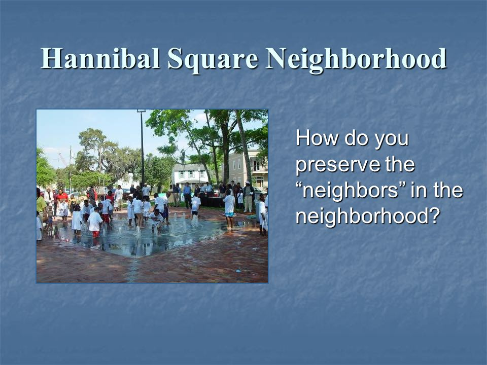 How do you preserve the neighbors in the neighborhood.