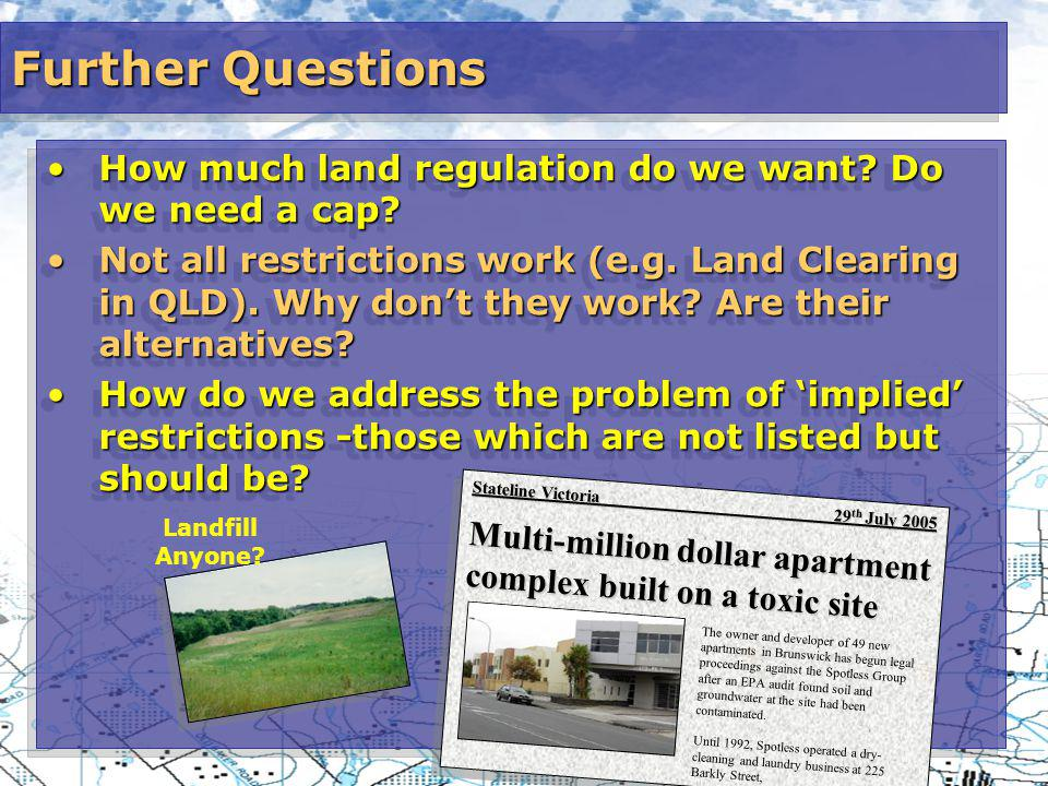 Further Questions How much land regulation do we want.