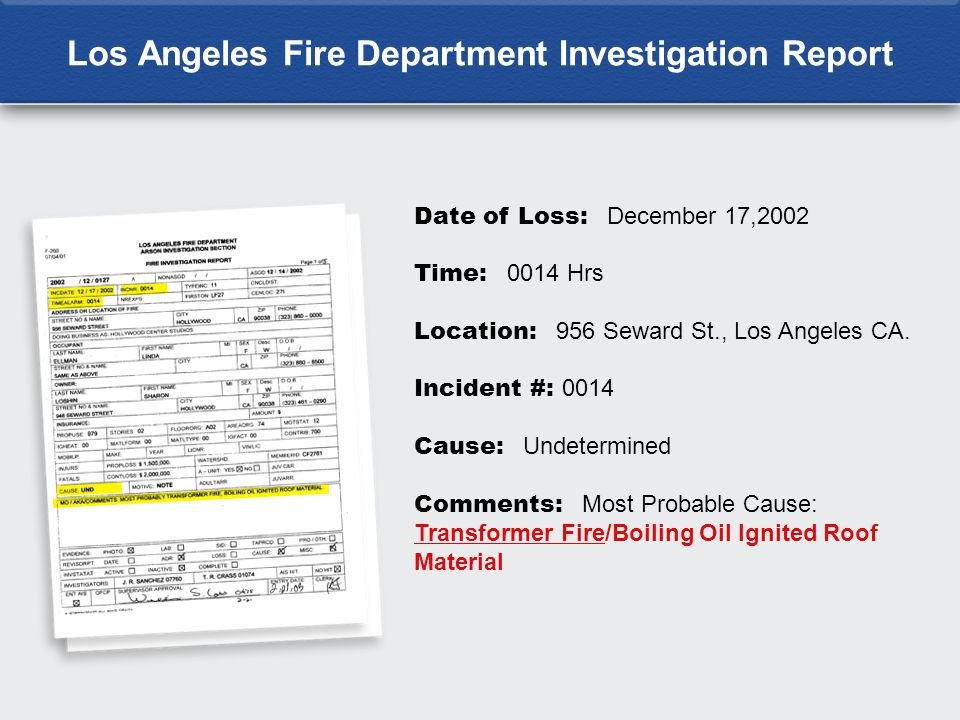 Los Angeles Fire Department Investigation Report Date of Loss: December 17,2002 Time: 0014 Hrs Location: 956 Seward St., Los Angeles CA.