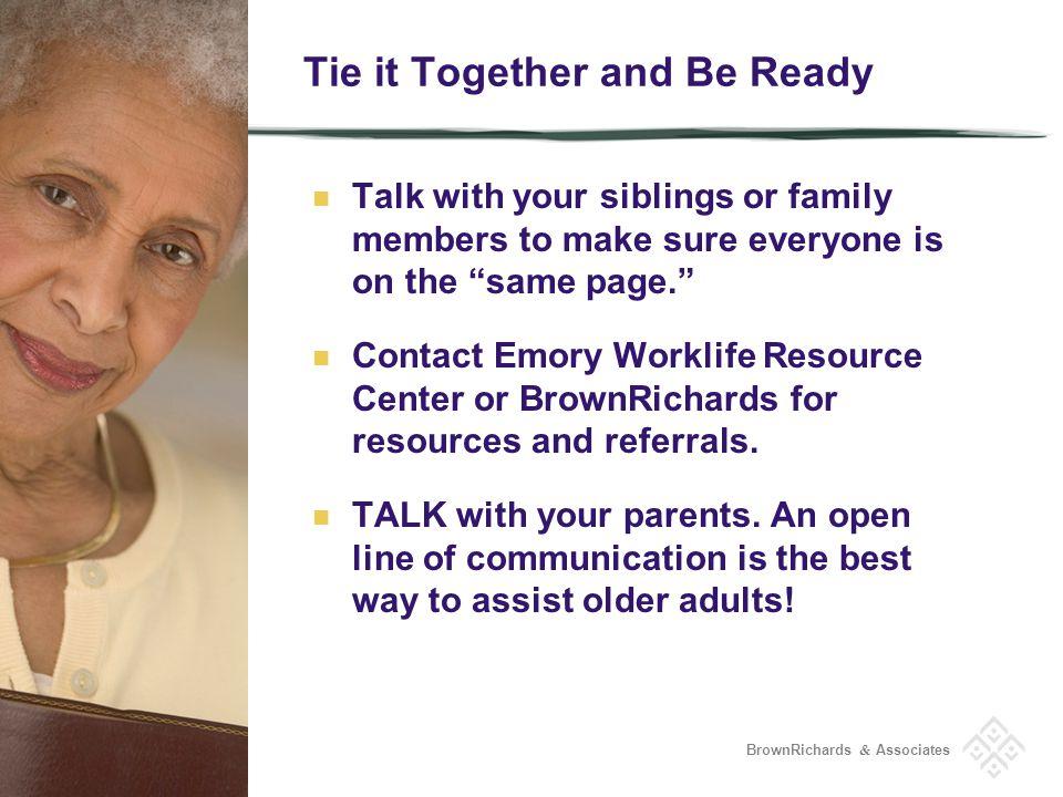 BrownRichards & Associates Resources BrownRichards & Associates http://brownrichards.com (404) 352-8137 Emory WorkLife Resource Center Dependent Care Audrey Adelson (404) 727-1261