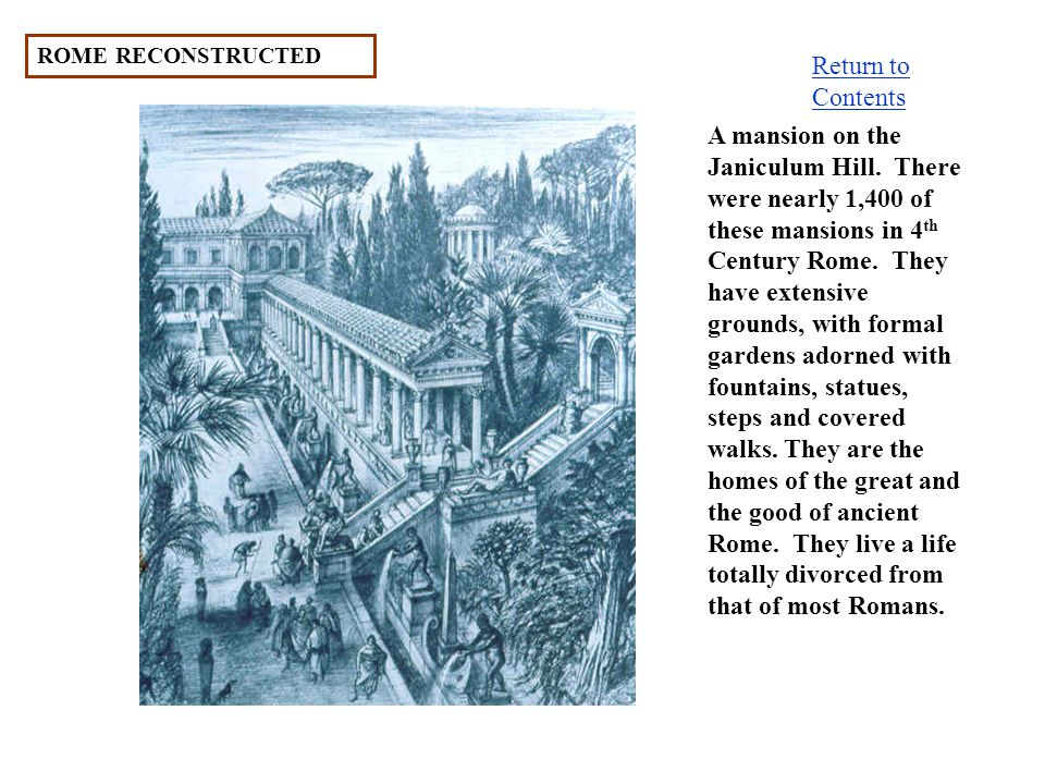 ROME RECONSTRUCTED A mansion on the Janiculum Hill.