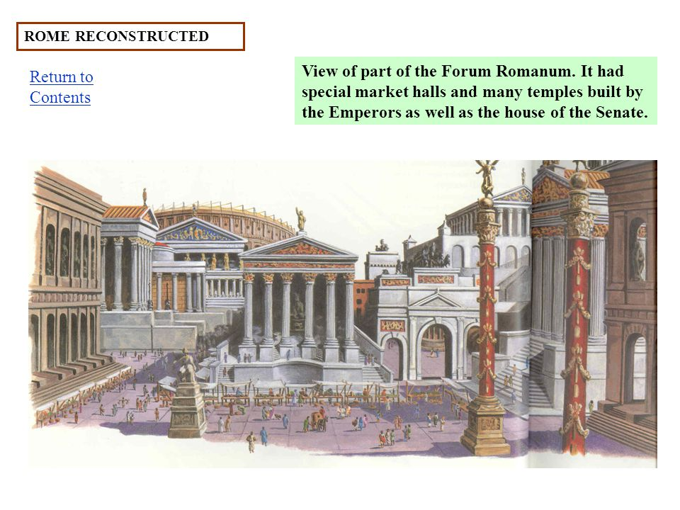 ROME RECONSTRUCTED View of part of the Forum Romanum.