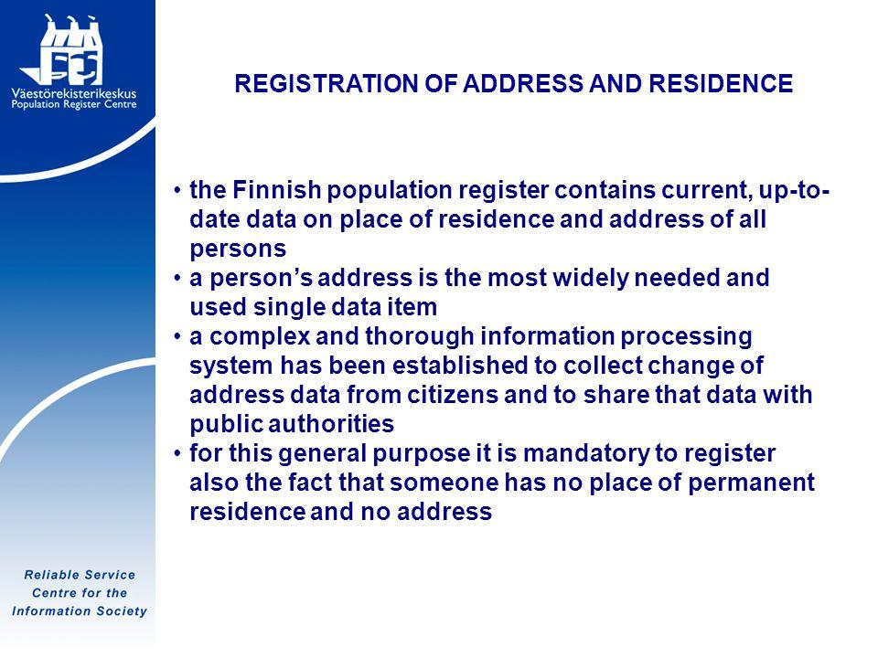 Tietoyhteiskunnan luotettava palvelukeskus REGISTRATION OF ADDRESS AND RESIDENCE the Finnish population register contains current, up-to- date data on