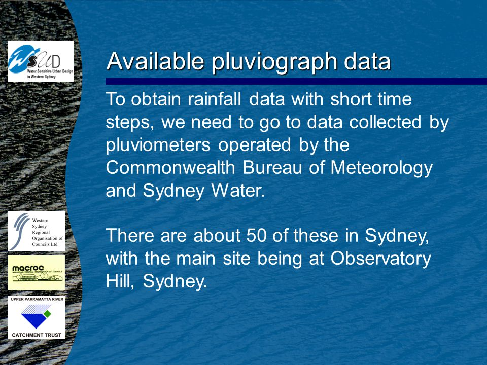 Available pluviograph data To obtain rainfall data with short time steps, we need to go to data collected by pluviometers operated by the Commonwealth