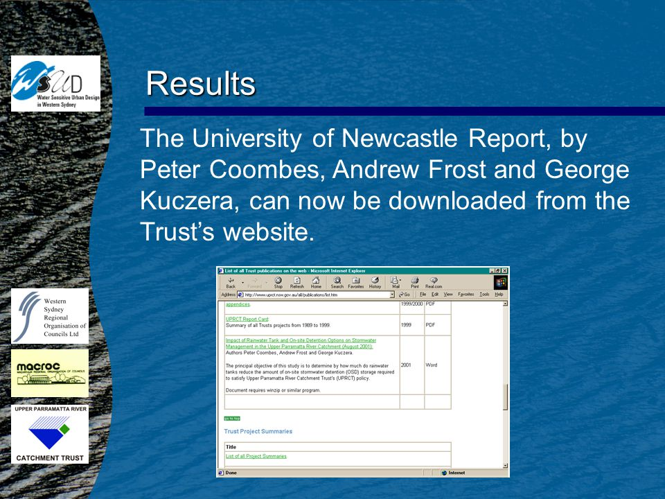 Results The University of Newcastle Report, by Peter Coombes, Andrew Frost and George Kuczera, can now be downloaded from the Trusts website.