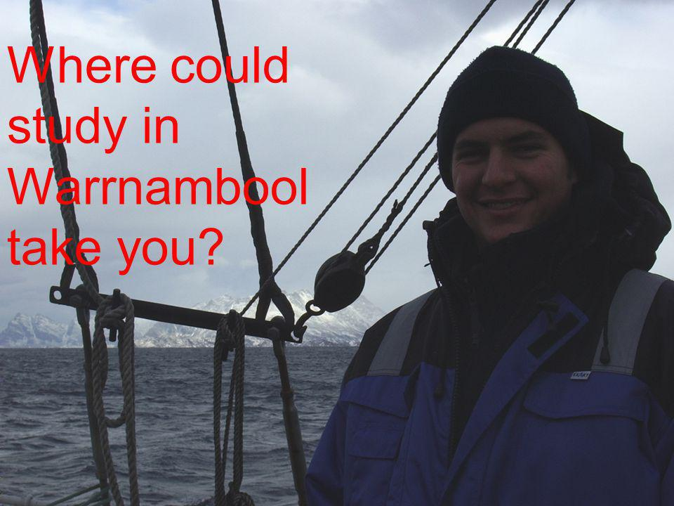 Where could study in Warrnambool take you?