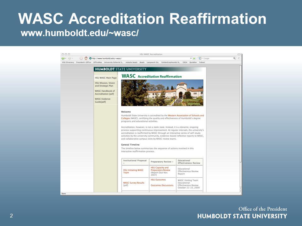 2 WASC Accreditation Reaffirmation www.humboldt.edu/~wasc/
