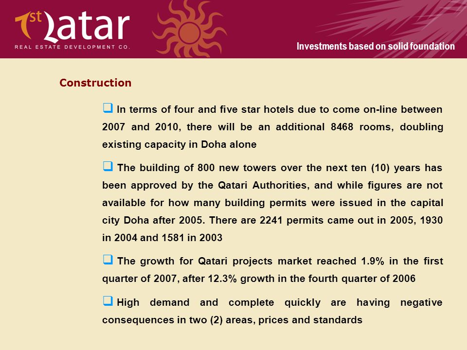 Investments based on solid foundation In terms of four and five star hotels due to come on-line between 2007 and 2010, there will be an additional 846