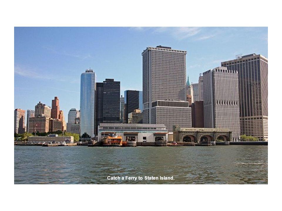Catch a Ferry to Staten Island.