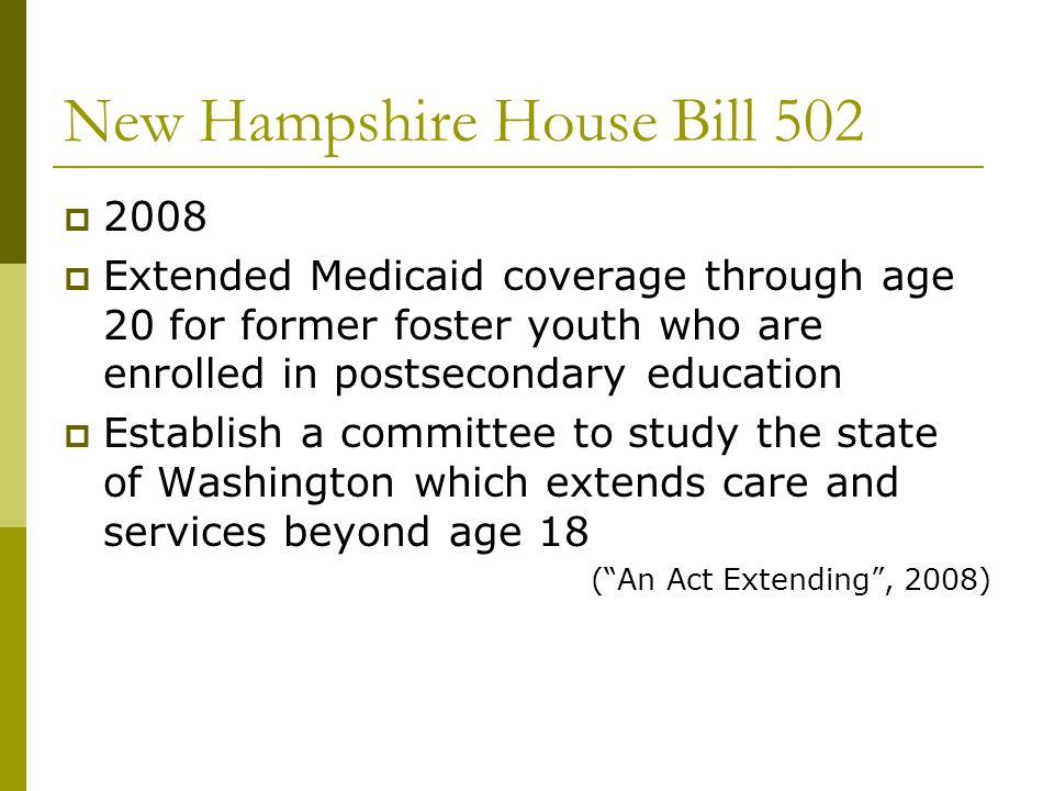New Hampshire Senate Bill 168 2007 tuition waivers for postsecondary education in NH less than 23 years old in foster care for immediate 6 months befo
