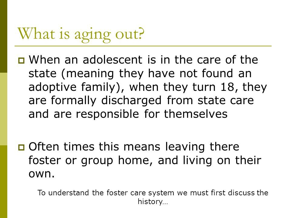Aging Out of Foster Care Erin Dudley, Stacey Griffin & Danielle Panciocco