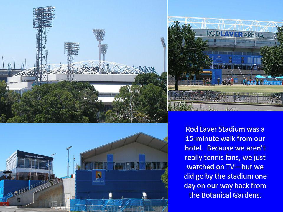 Rod Laver Stadium was a 15-minute walk from our hotel.