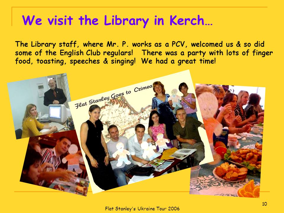 Flat Stanley s Ukraine Tour 2006 10 We visit the Library in Kerch… The Library staff, where Mr.