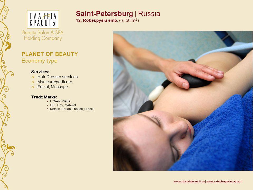 www.planetakrasoti.ru | www.orientexpress-spa.ru Saint-Petersburg | Russia 12, Robespyera emb. (S=50 m 2 ) PLANET OF BEAUTY Economy type Services: Hai