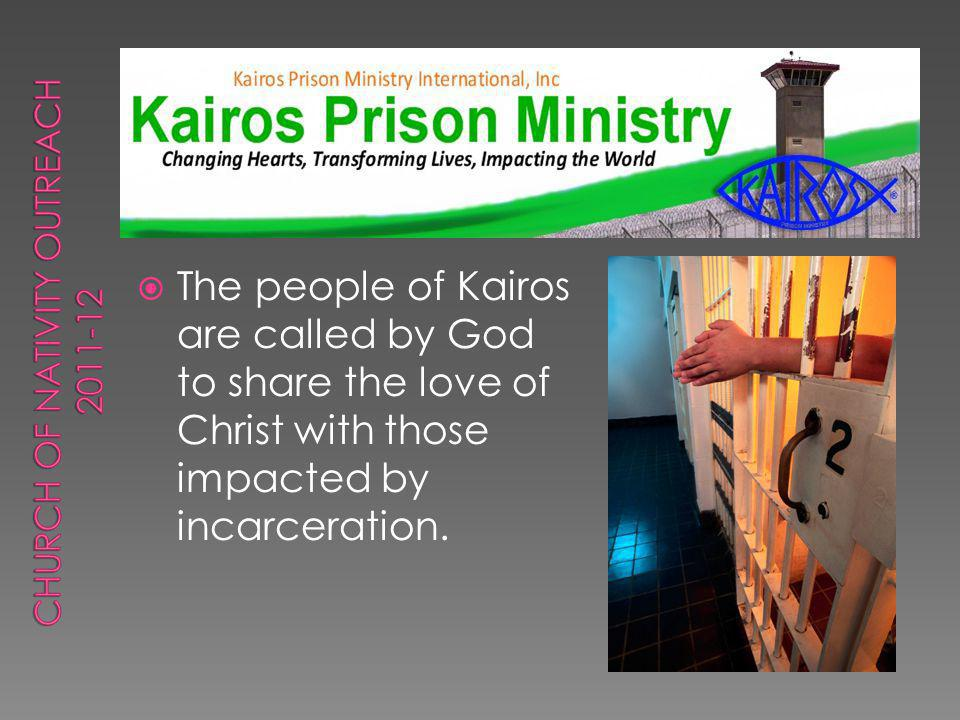 The people of Kairos are called by God to share the love of Christ with those impacted by incarceration.