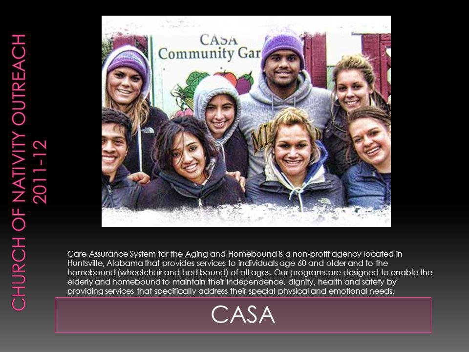 CASA Care Assurance System for the Aging and Homebound is a non-profit agency located in Huntsville, Alabama that provides services to individuals age 60 and older and to the homebound (wheelchair and bed bound) of all ages.