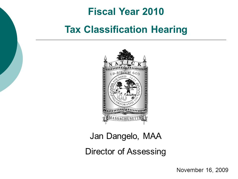 Fiscal Year 2010 Tax Classification Hearing Jan Dangelo, MAA Director of Assessing November 16, 2009