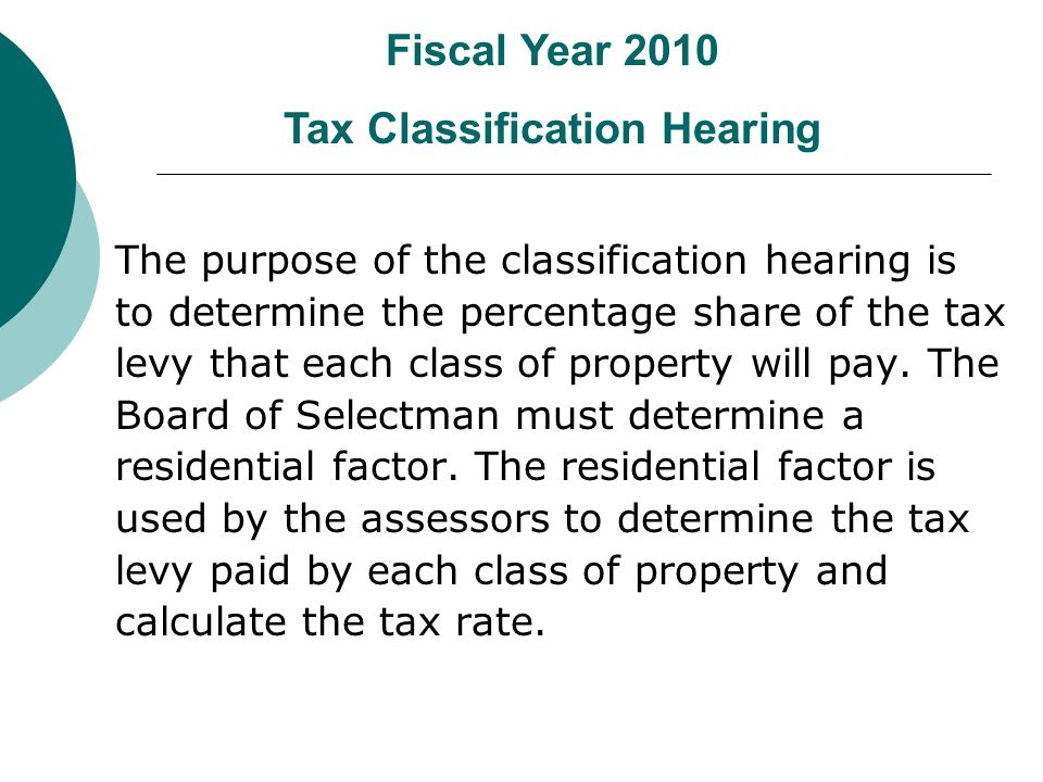 The purpose of the classification hearing is to determine the percentage share of the tax levy that each class of property will pay.