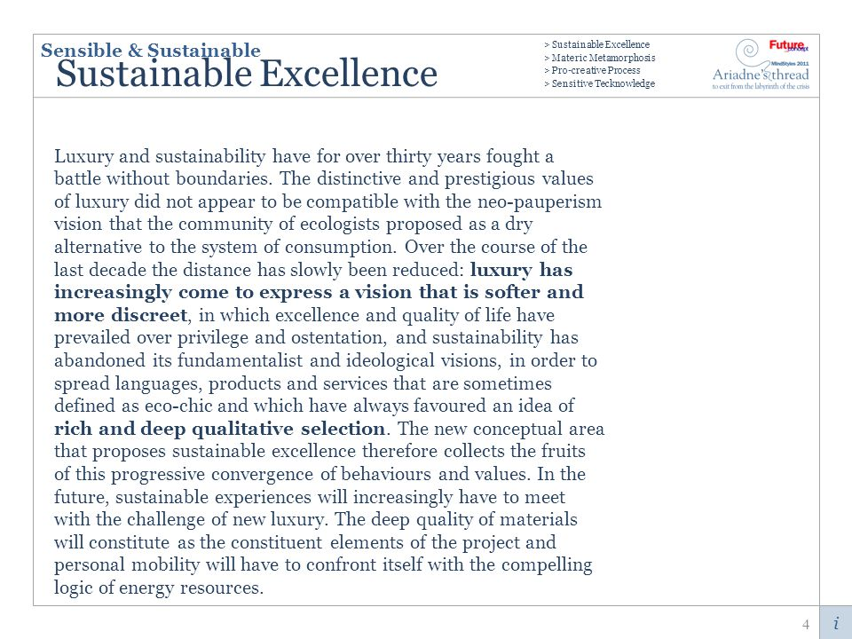 i Sustainable Excellence Luxury and sustainability have for over thirty years fought a battle without boundaries.
