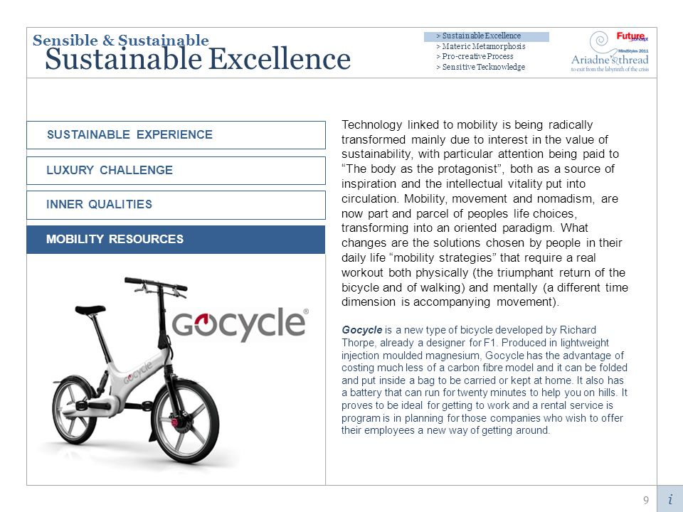 i Sustainable Excellence Technology linked to mobility is being radically transformed mainly due to interest in the value of sustainability, with particular attention being paid to The body as the protagonist, both as a source of inspiration and the intellectual vitality put into circulation.
