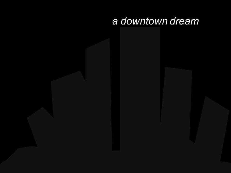 a downtown dream