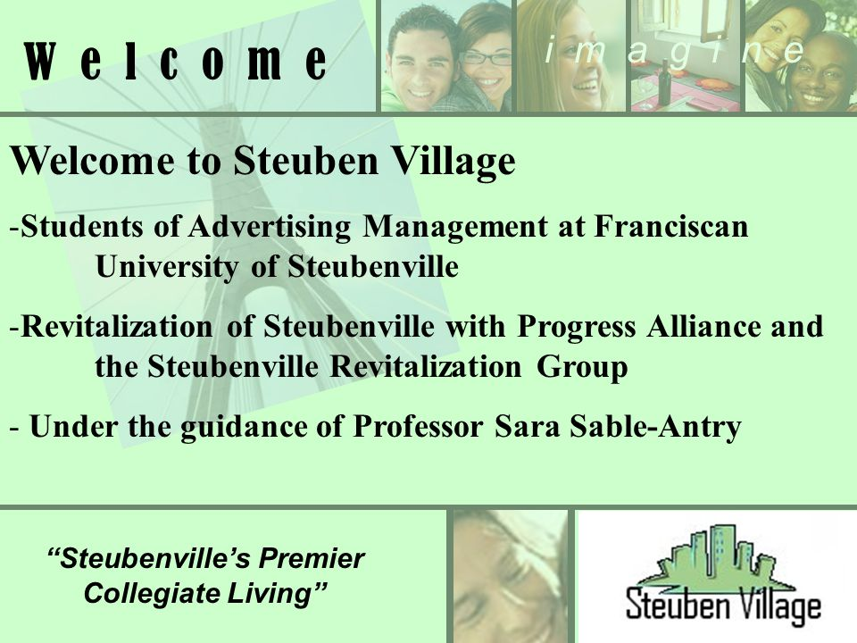 Steuben Village Logo, Small i m a g i n e Steubenvilles Premier Collegiate Living W e l c o m e Welcome to Steuben Village -Students of Advertising Ma