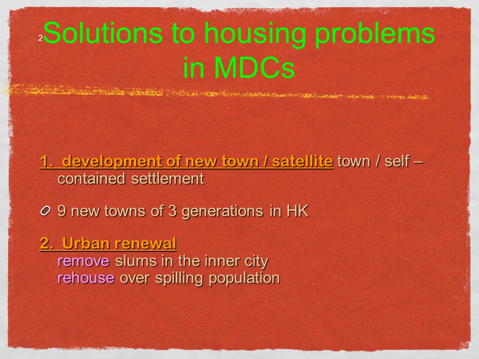 Solutions to housing problems in MDCs 1.